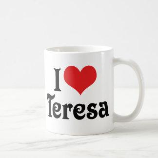 I Love Teresa Coffee Mug