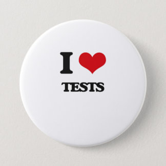 I Love Tests 3 Inch Round Button