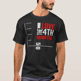 I Love the 4th Quarter BLACK T-Shirt