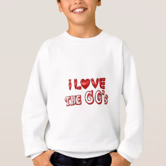 I Love the 60's Sweatshirt