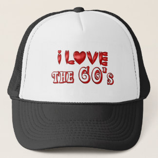 I Love the 60's Trucker Hat