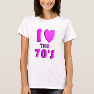 I love the 70s T-Shirt