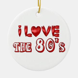I Love the 80's Ceramic Ornament