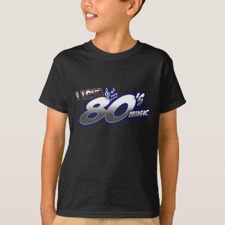 I Love the 80s Eighties MUSIC 1980s music fan T-Shirt