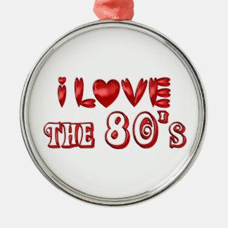 I Love the 80's Metal Ornament
