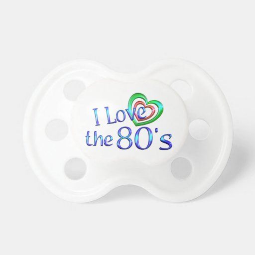 I Love the 80s Pacifiers