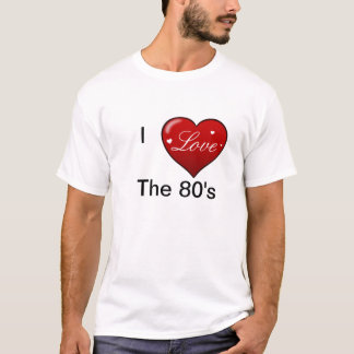 I Love the 80s Shirt