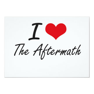 "I Love The Aftermath 5"" X 7"" Invitation Card"