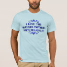 I love the Blessed Mother! She's Heavenly! T-Shirt