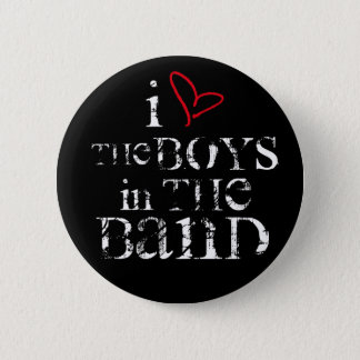 I Love The Boys In The Band 2 Inch Round Button