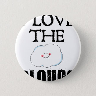 I Love The Clouds 2 Inch Round Button