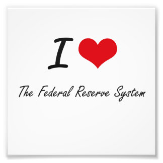 I love The Federal Reserve System Photo