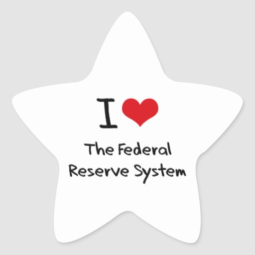 I Love The Federal Reserve System Star Stickers