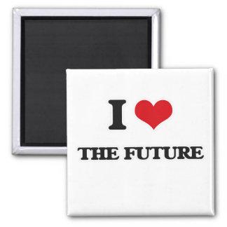 I Love The Future Magnet