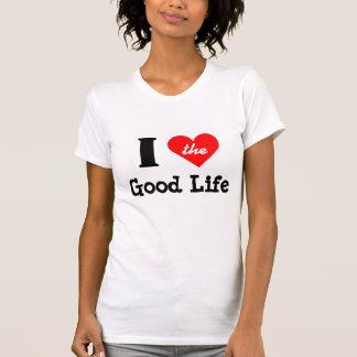 I Love The Good Life Heart T-Shirt