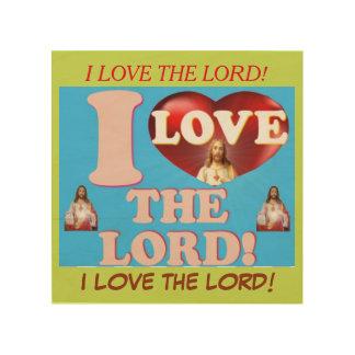 I Love The Lord! Wood Print