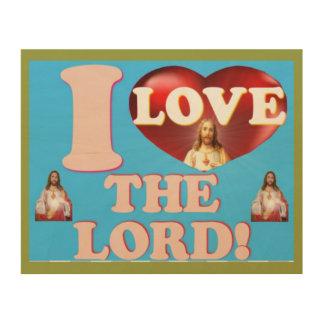 I Love The Lord! Wood Prints