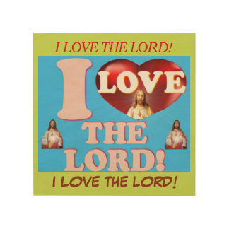 I Love The Lord! Wood Wall Decor