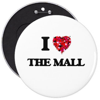 I love The Mall 6 Inch Round Button