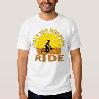 """I Love The Morning Ride"" Tee Shirt"