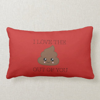 I Love The Poop Out Of You Decorative Throw Pillow