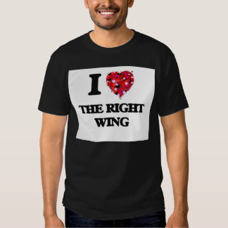 I love The Right Wing T-shirts