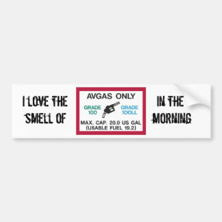 I love the smell of AVGAS in the morning! Bumper Sticker