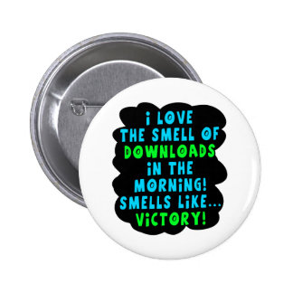 I Love the Smell of Downloads! Funny Geek Joke - B Pins