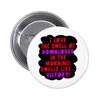 I Love the Smell of Downloads! Funny Geek Joke - R Pinback Buttons
