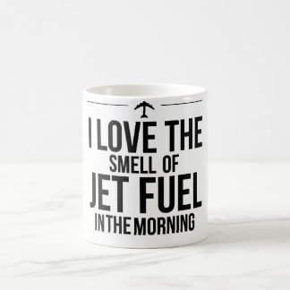 I Love the Smell of Jet Fuel Mug