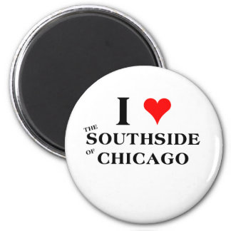 I Love the Southside of Chicago Magnet