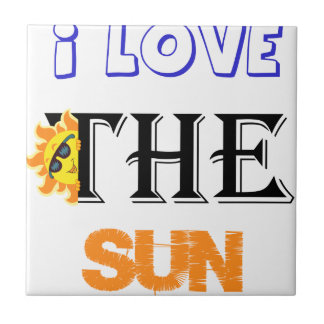 I Love The Sun Tile