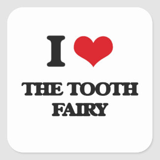 I love The Tooth Fairy Square Sticker