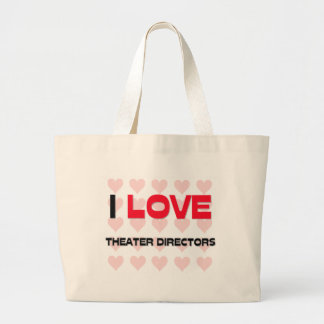 I LOVE THEATER DIRECTORS LARGE TOTE BAG