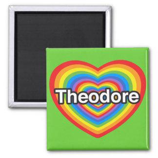I love Theodore. I love you Theodore. Heart Magnet