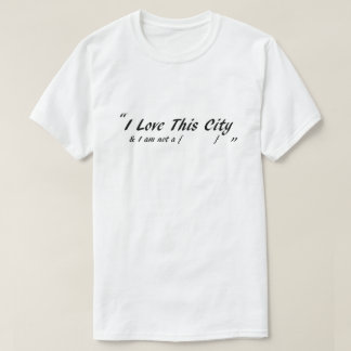 I Love This City - for Men T-Shirt