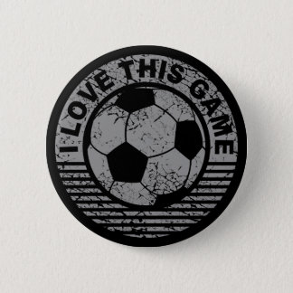 I love this game - soccer / football grunge 2 inch round button