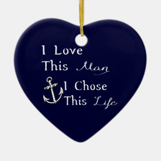 I Love This Man I Chose This Life Ceramic Ornament