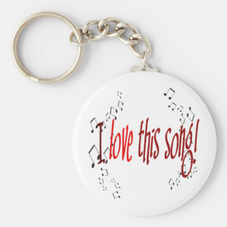I Love This Song! Keychain