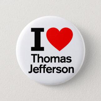 I Love Thomas Jefferson 2 Inch Round Button