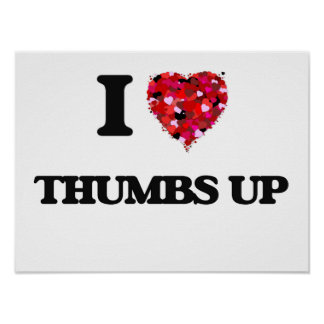 I love Thumbs Up Poster