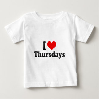 I Love Thursdays Baby T-Shirt