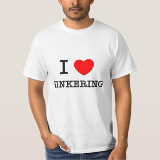 I Love Tinkering T-Shirt