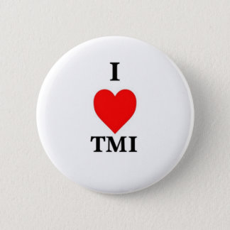 I Love TMI 2 Inch Round Button