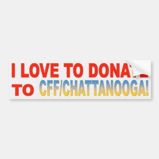 I LOVE TO DONATE TO CFF/CHATTANOOGA BUMPER STICKER