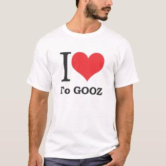 I love to Gooz T-Shirt