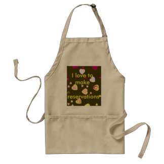 I Love to Make Reservations Standard Apron