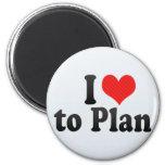 I Love to Plan Fridge Magnet