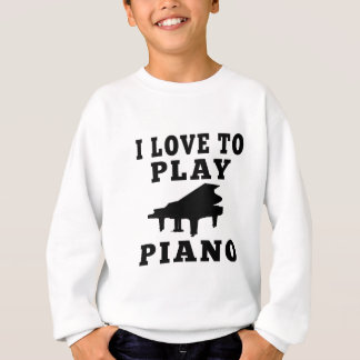 I Love To Play Piano Sweatshirt