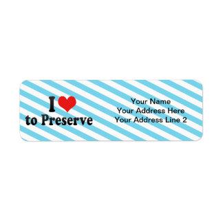 I Love to Preserve Return Address Label